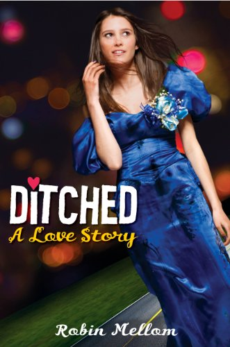 Reading Everywhere Book Review Ditched A Love Story By Robin Mellom