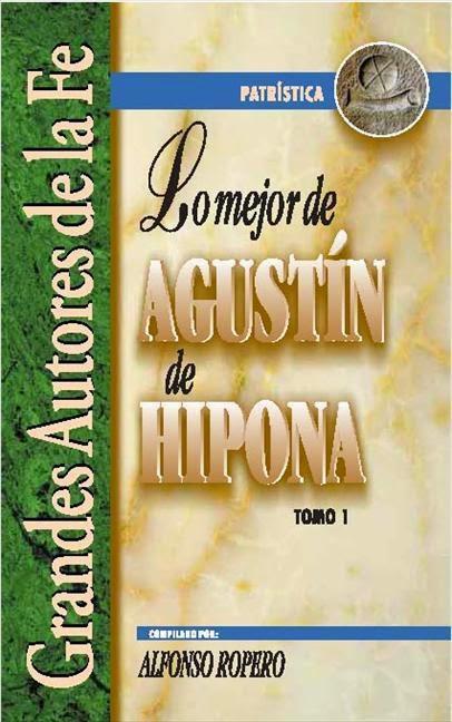 Alfonso Ropero-Lo Mejor De Agustín De Hipona-Tomo 1-