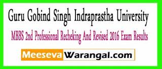 Guru Gobind Singh Indraprastha University MBBS 2nd Professional Recheking And Revised 2016 Exam Results