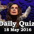 Daily Current Affairs Quiz - 18 May 2016
