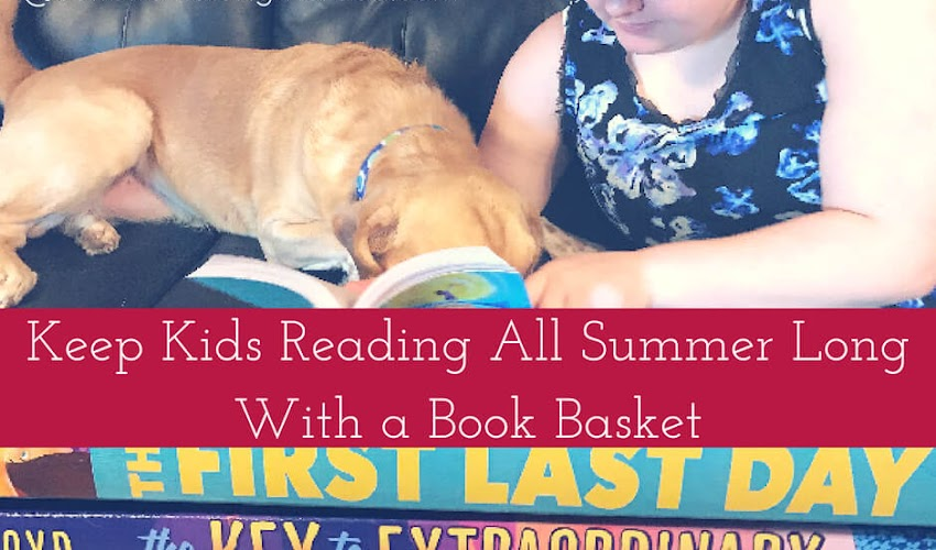 Use a Summer Book Basket to Keep Kids Reading All Summer Long