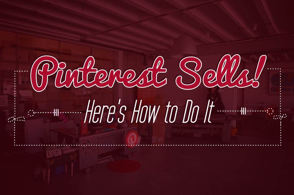Pinterest Sells! Here's How to Do It - infographic