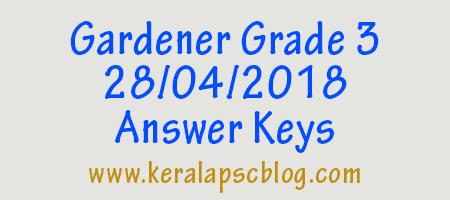 Kerala PSC Gardener Grade 3 Exam 28-04-2018 Answer Keys