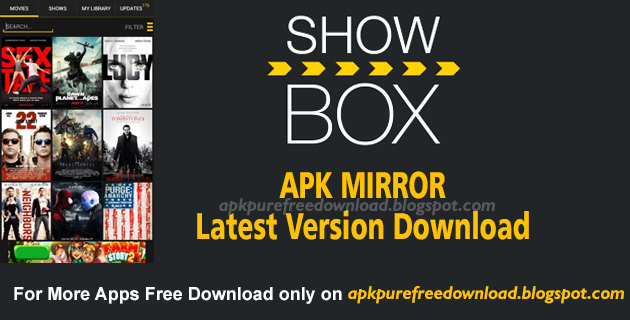 Showbox Apk Mirror Download For Android Free - APKPure Free