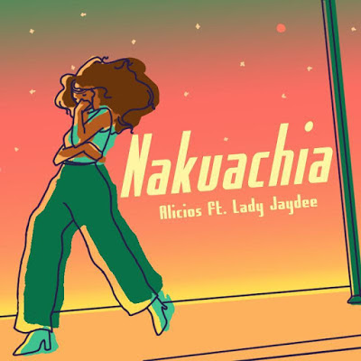 Audio | Alicios Ft. Lady Jaydee - Nakuachia | Download Mp3