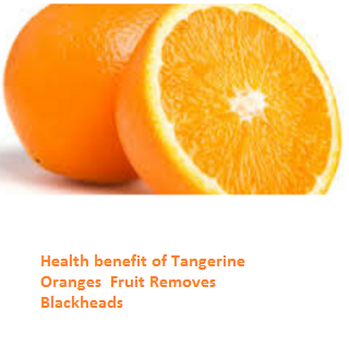 Tangerine Oranges (Fruit) -  Removes Blackheads