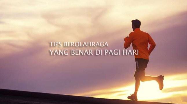 Tips Berolahraga di Pagi Hari yang Efektif