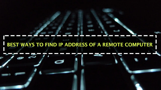 Find IP Address Of a Remote Computer