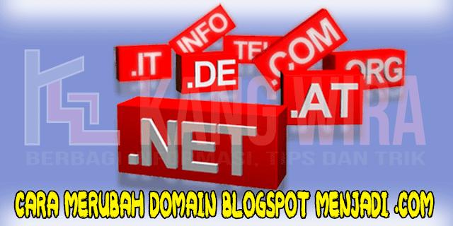 Cara menganti blogspot.com menjadi .com dengan mudah dan berhasil