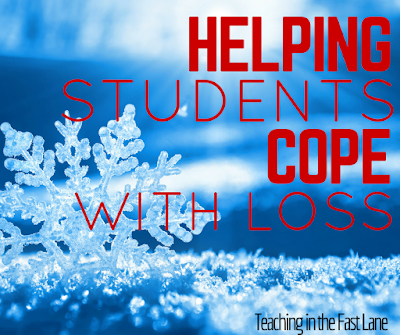 Steps to take to support your students when they are coping with loss.
