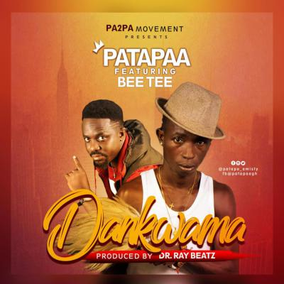 DOWNLOAD Patapaa – Dankwama Feat. Bee Tee (Prod. By Dr. Ray Beatz) 40