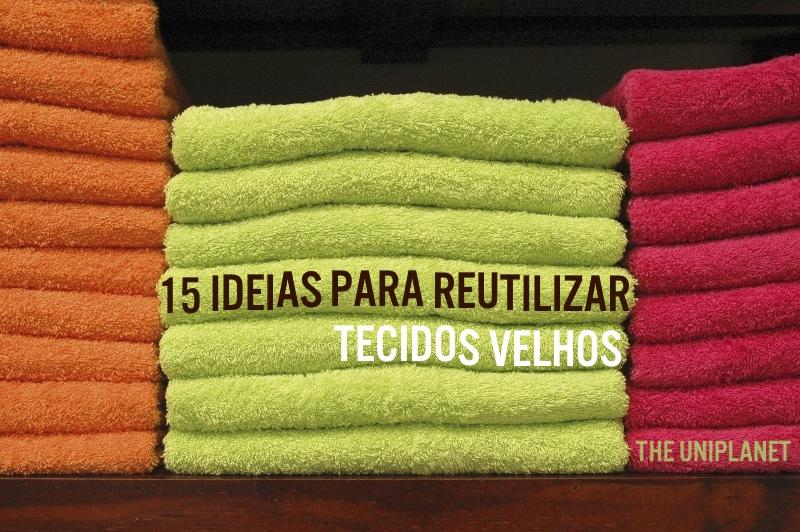 Reutilizar toalhas velhas