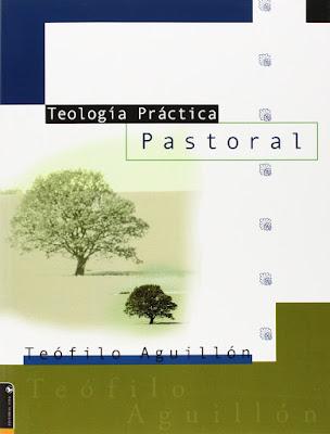 Teófilo Aguillón-Teologia Práctica Pastoral-