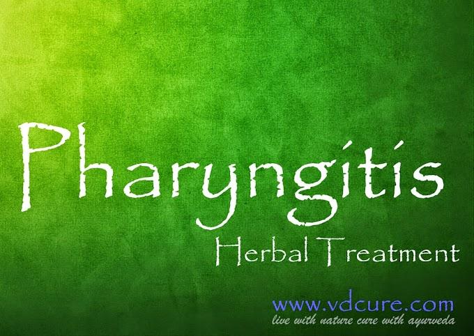 Pharyngitis (Sore Throat / Strep throat) ; Causes, Symptoms, Investigations, Risks, Herbal Treatments and Self Management
