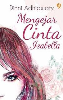 Novel Mengejar Cinta Isabella Dinni Adhiawaty