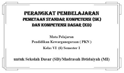 Samapul / Cover SK dan KD PKN Kelas VI Semester 1 SD/MI, https://bloggoeroe.blogspot.com/
