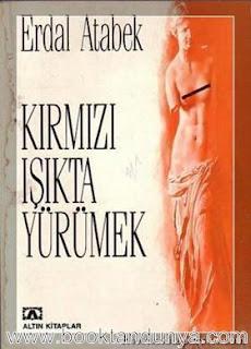 Erdal Atabek - Kırmızı Işıkta Yürümek