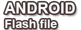 Android Flash Files - Firmware Flash Files | Firmware file