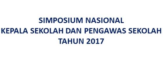 Simposium Nasional Kepala Sekolah dan Pengawas Sekolah Tahun 2017