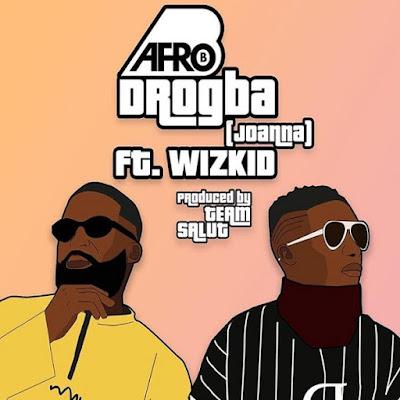 Afro B Feat. Wizkid - Drogba (Joanna) ●○●○