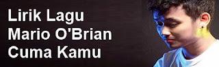 Lirik Lagu Mario O'Brian - Cuma Kamu