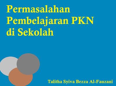 Permasalahan Pembelajaran PKN di Sekolah