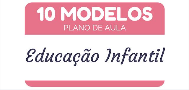 10 Modelos de Plano de Aula para Educação Infantil