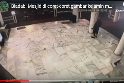 Rekaman CCTV Pria Yang Mencoret-Coret Masjid dengan Gambar tak Senonoh