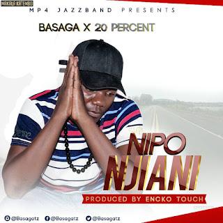 Basaga Ft. 20Percent - Nipo Njiani