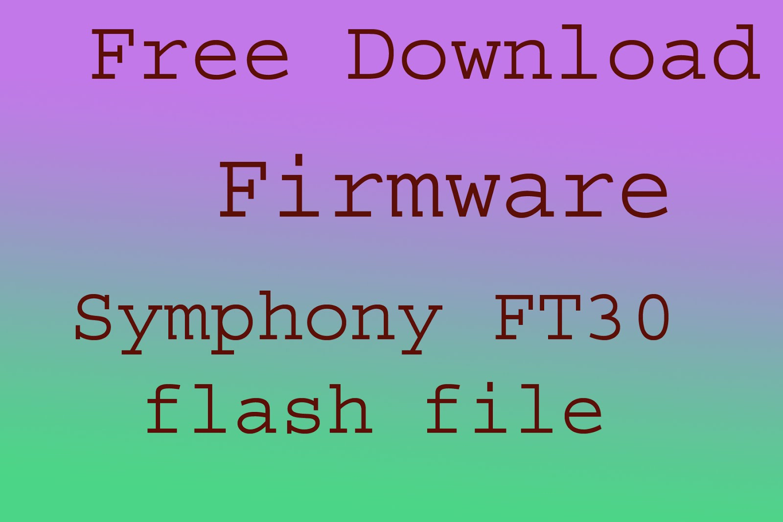 Symphony FT30 firmware file100% tested