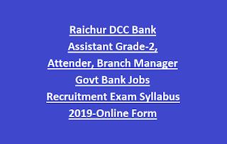 Raichur DCC Bank Assistant Grade-2, Attender, Branch Manager Govt Bank Jobs Recruitment Exam Syllabus 2019-Online Form