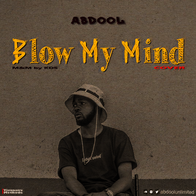 #MUSIC: Abdool - Blow My Mind (cover)