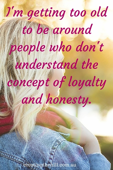 I'm getting too old to be around people who don't understand the concept of loyalty and honesty. #quotes