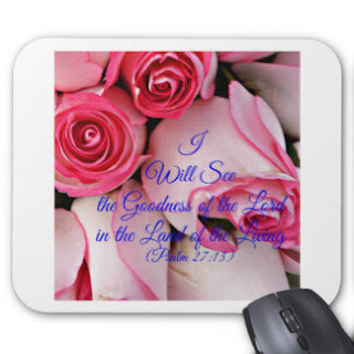 I will see the goodness of the Lord in the land of the living mousepad