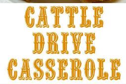 Cattle Drive Casserole Recipe
