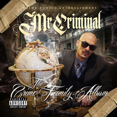 Mr. Criminal - The Crime Family Album - Album Download, Itunes Cover, Official Cover, Album CD Cover Art, Tracklist