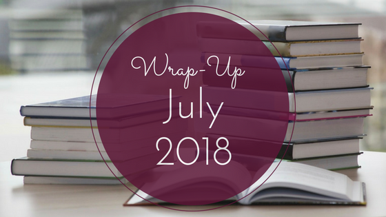Wrap-Up for July 2018