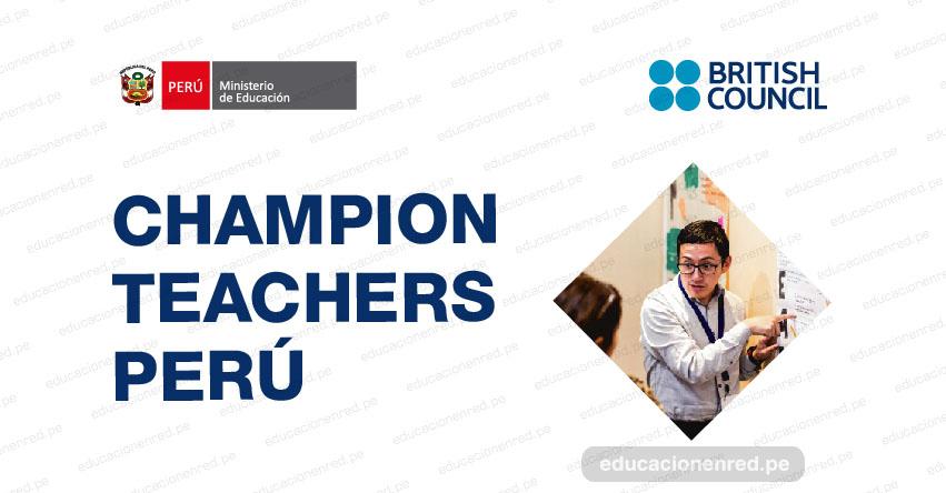 MINEDU y British Council convocan a docentes de Inglés en actividad para postular al programa «Champion Teachers 2019» www.minedu.gob.pe