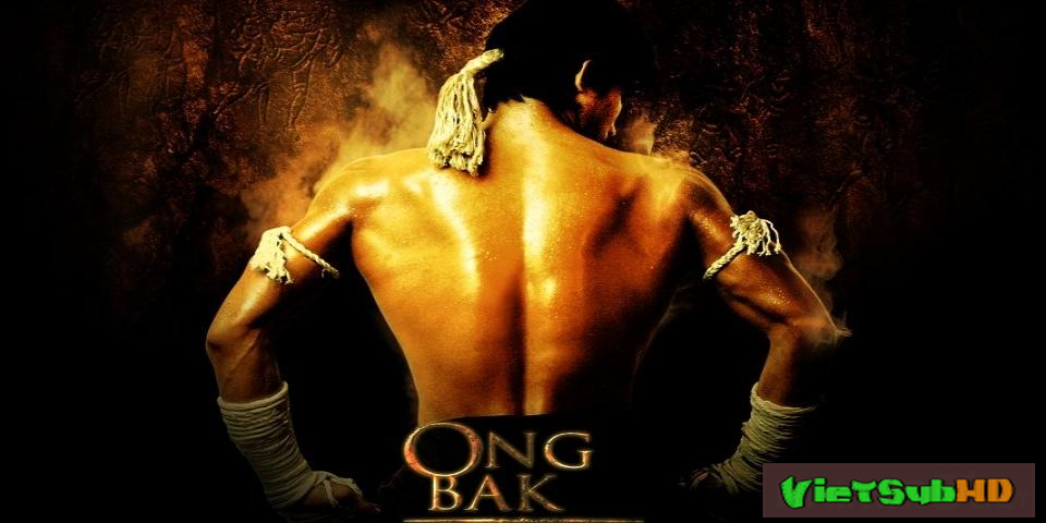 Phim Truy Tìm Tượng Phật 1 VietSub HD | Ong Bak 1 - The Muay Thai Warrior 2003