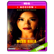Miss Bala: Sin piedad (2019) WEB-DL 1080p Audio Dual Latino-Ingles