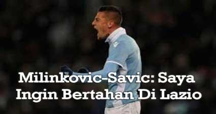 Milinkovic-Savic: Saya Ingin Bertahan Di Lazio