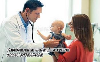 Rekomendasi Obat Diare yang Aman untuk Anak