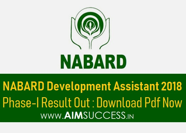 NABARD Development Assistant Phase-I 2018 Result Out - Download Pdf Now