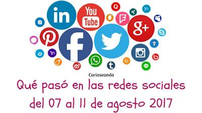 que-paso-en-las-redes-sociales-del-07-al-11-de-agosto