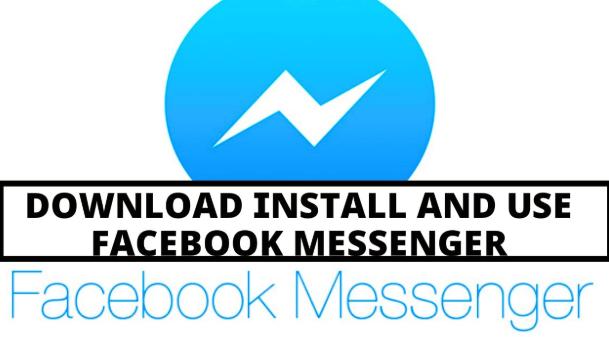 Facebook Messenger Install Free Download Updated 2019