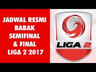 Jadwal Semifinal dan Final Liga 2 2017 di Stadion GBLA