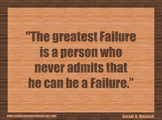 "Featured in our 34 Inspirational Quotes How To Fail Your Way To Success: ""The greatest failure is a person who never admits that he can be a failure."" - Gerald N. Weiskott"