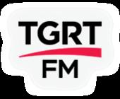 TGRT FM canlı dinle