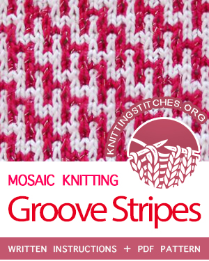Mosaic Knitting. #howtoknit the Groove Stripes stitch. FREE written instructions, PDF knitting pattern.  #knittingstitches #knitting #mosaicknitting