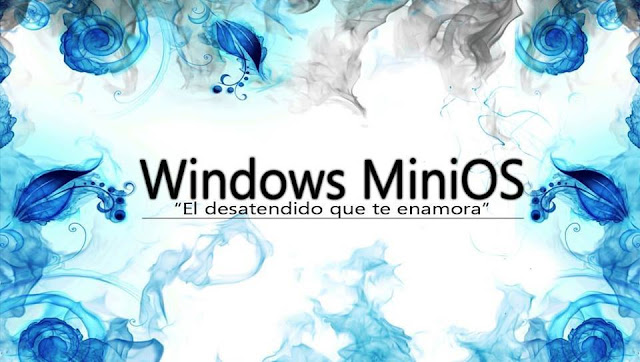 *UPDATE* Windows MiniOS v2019.01 BASE W7 Y W10  – La belleza de lo simple completo + regalos.